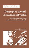 DESEMPLEO JUVENIL, EXCLUSIÓN SOCIAL Y SALUD: INVESTIGACIONES, EXPERIEN