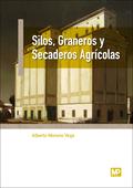 SILOS, GRANEROS Y SECADEROS AGRICOLAS.