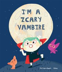 I´M A ZCARY VAMPIRE.