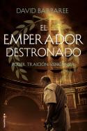 EL EMPERADOR DESTRONADO                                                         PODER. TRAICIÓN