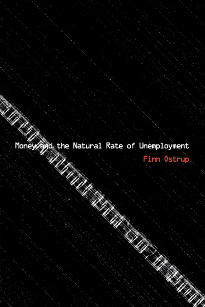 MONEY AND THE NATURAL RATE OF UNEMPLOYMENT