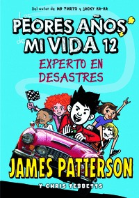 LOS PEORES AÑOS DE MI VIDA 12. EXPERTO EN DESASTRES