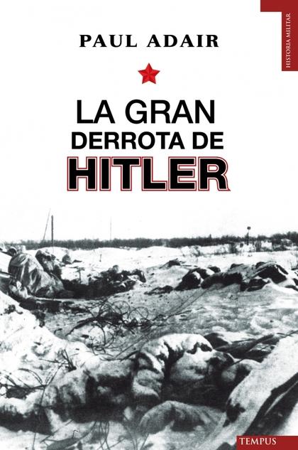 LA GRAN DERROTA DE HITLER.