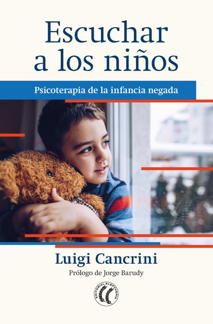 ESCUCHAR A LOS NIÑOS: PSICOTERAPIA DE LA INFANCIA NEGADA                        PSICOTERAPIA DE