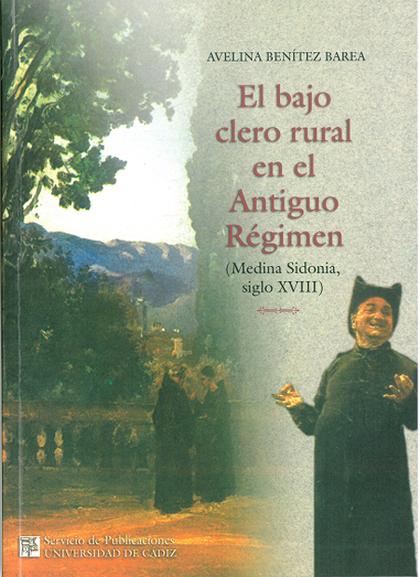 EL BAJO CLERO RURAL EN EL ANTIGUO RÉGIMEN (MEDINA SIDONIA, SIGLO XVIII
