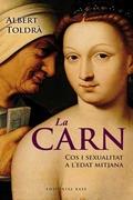 LA CARN. COS I SEXUALITAT A L´EDAT MITJANA : COS I SEXUALITAT A L´EDAT MITJANA