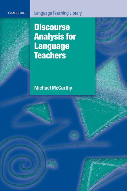 DISCOURSE ANALYSIS FOR LANGUAGE TEACHERS.