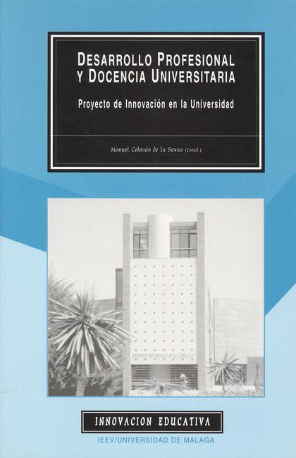 DESARROLLO PROFESIONAL Y DOCENCIA UNIVERSITARIA : PROYECTO DE INNOVACIÓN EN LA UNIVERSIDAD