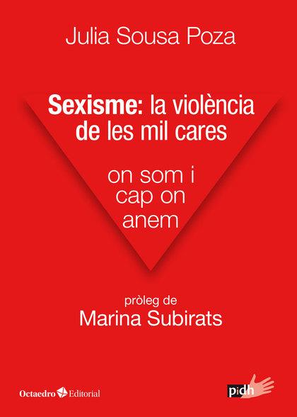 SEXISME: LA VIOLÈNCIA DE LES MIL CARES                                          ON SOM I CAP ON