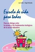 ESCUELA DE VIDA PARA TODOS : PARA UN DIÁLOGO ENTRE LA ESCUELA Y LOS FUNDAMENTOS TEOLÓGICOS DE L