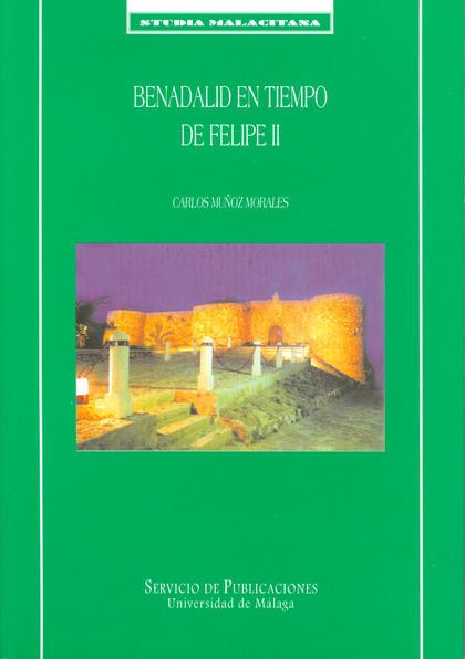 BENADALID EN TIEMPO DE FELIPE II