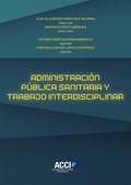 ADMINISTRACIÓN PÚBLICA SANITARIA Y TRABAJO INTERDISCIPLINAR.