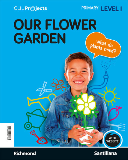 CLIL PROJECTS LEVEL I OUR FLOWER GARDEN