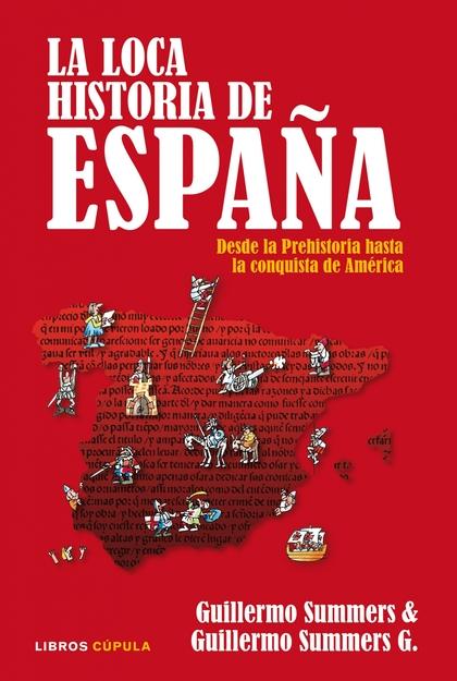 LA LOCA HISTORIA DE ESPAÑA.