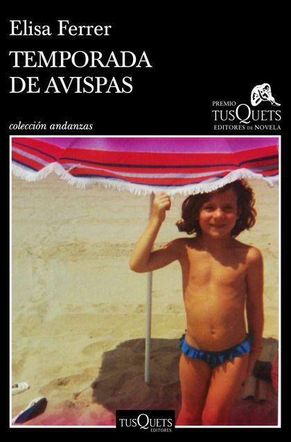 TEMPORADA DE AVISPAS. XV PREMIO TUSQUETS EDITORES DE NOVELA 2019