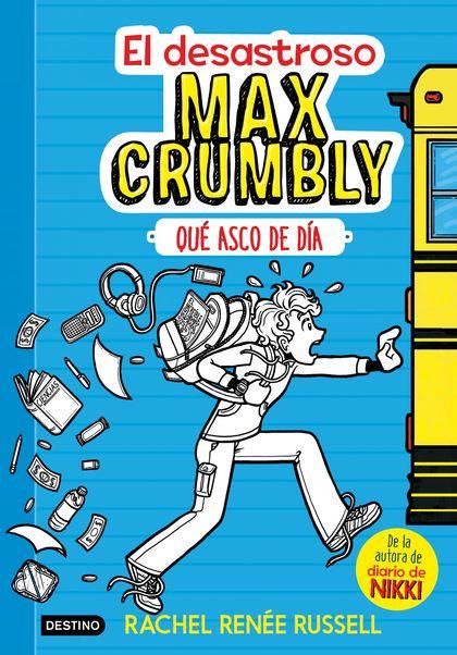 EL DESASTROSO MAX CRUMBLY. QUÉ ASCO DE DÍA. MAX CRUMBLY 1