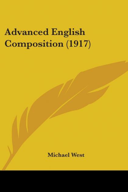 ADVANCED ENGLISH COMPOSITION (1917)