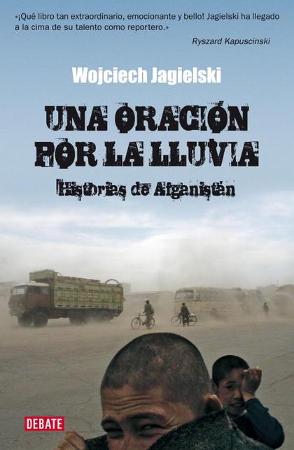 UNA ORACION POR LA LLUVIA.HISTORIAS DE AFGANISTAN