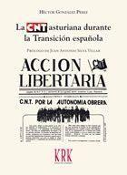 LA CNT ASTURIANA DURANTE LA TRANSICIÓN ESPAÑOLA.