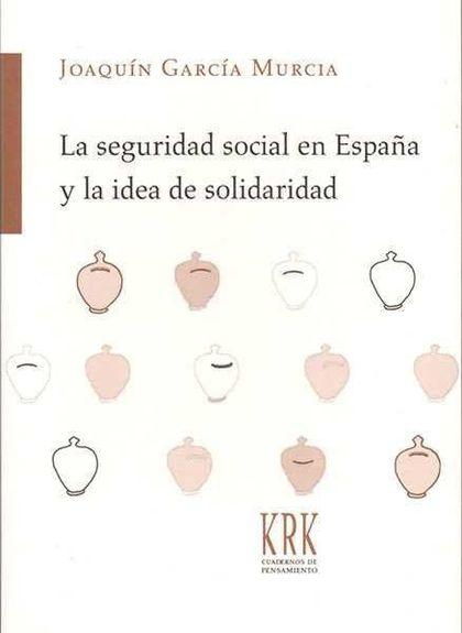 LA SEGURIDAD SOCIAL EN ESPAÑA Y LA IDEA DE SOLIDARIDAD