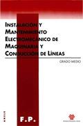 MANTENIMIENTO ELECTROMECÁNICO DE MAQUINARIA Y CONDUCCIÓN DE LÍNEAS : CICLOS FORMATIVOS, FORMACI