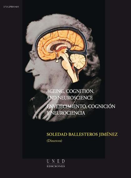 AGEING, COGNITION, AND NEUROSCIENCE = ENVEJECIMIENTO, COGNICIÓN Y NEUROCIENCIA