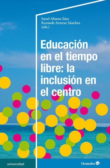 EDUCACIÓN EN EL TIEMPO LIBRE: LA INCLUSIÓN EN EL CENTRO.