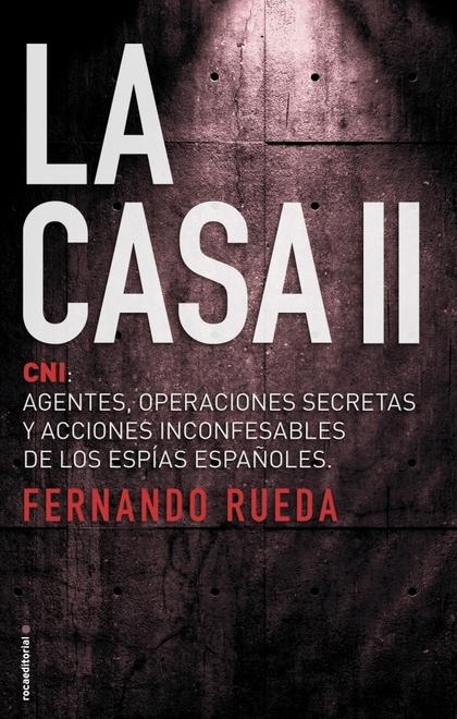 LA CASA II                                                                      CNI: AGENTES, O