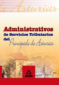 ADMINISTRATIVOS, SERVICIOS TRIBUTARIOS DEL PRINCIPADO DE ASTURIAS. TEMARIO