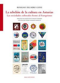 LA REBELIÓN DE LA CULTURA EN ASTURIAS. LAS SOCIEDADES CULTURALES FRENTE AL FRANQUISMO