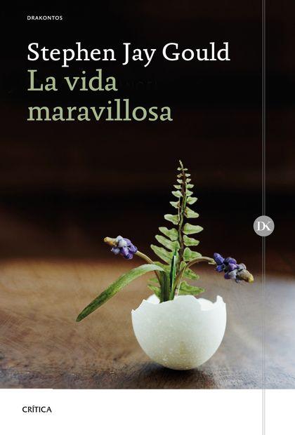 LA VIDA MARAVILLOSA. BURGESS SHALE Y LA NATURALEZA DE LA HISTORIA