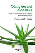 COMO CURA EL ALOE VERA. EBOOK.