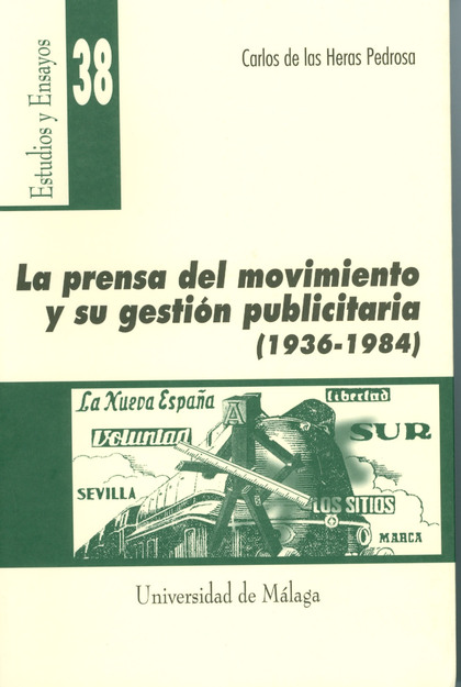 LA PRENSA EL MOVIMIENTO Y SU GESTIÓN PUBLICITARIA (1936-1984)