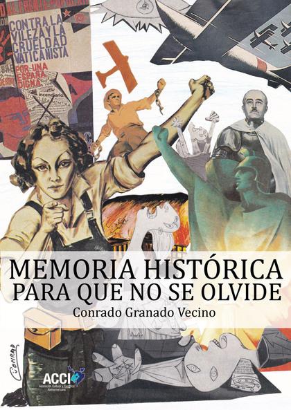 MEMORIA HISTÓRICA                                                               PARA QUE NO SE