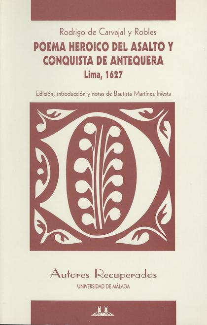 POEMA HEROICO DEL ASALTO Y CONQUISTA DE ANTEQUERA: LIMA, 1627