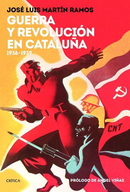 GUERRA Y REVOLUCIÓN EN CATALUÑA                                                 1936-1939
