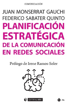 PLANIFICACIÓN ESTRATÉGICA DE LA COMUNICACIÓN EN REDES SOCIALES.