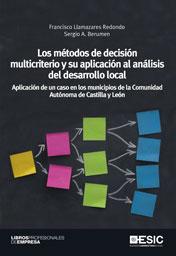 LOS MÉTODOS DE DECISIÓN MULTICRITERIO Y SU APLICACIÓN AL ANÁLISIS DEL DESARROLLO LOCAL : APLICA