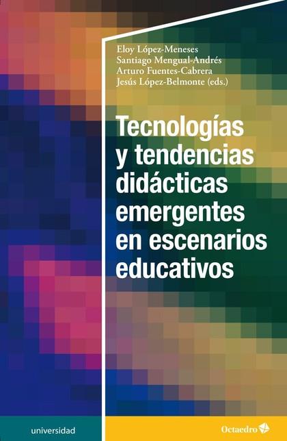 TECNOLOGÍAS Y TENDENCIAS DIDÁCTICAS EMERGENTES EN ESCENARIOS EDUCATIVOS.