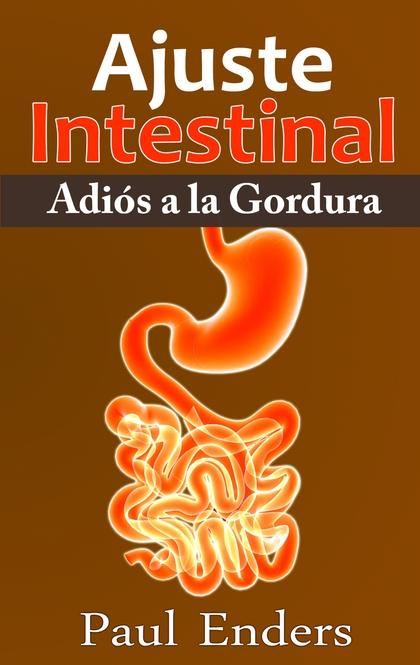 AJUSTE INTESTINAL - ADIÓS A LA GORDURA.