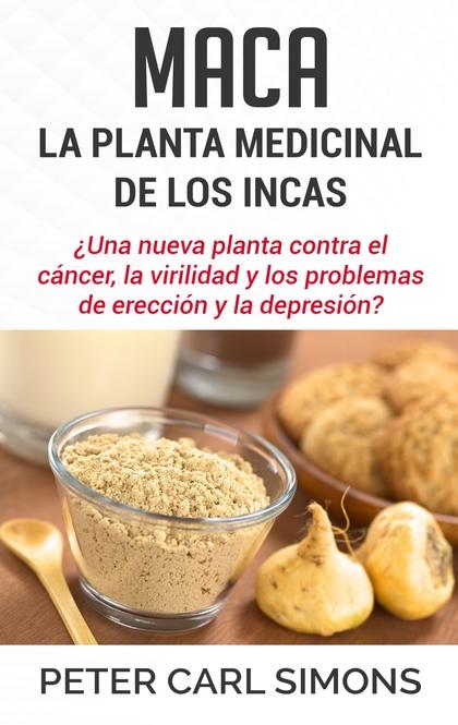 MACA - LA PLANTA MEDICINAL DE LOS INCAS. ¿UNA NUEVA PLANTA CONTRA EL CÁNCER, LA VIRILIDAD Y LOS