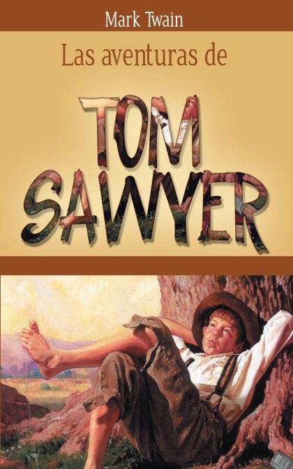LAS AVENTURAS DE TOM SAWYER.