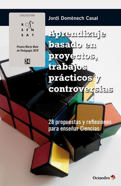 APRENDIZAJE BASADO EN PROYECTOS, TRABAJOS PRÁCTICOS Y CONTROVERSIAS             28 PROPUESTAS Y
