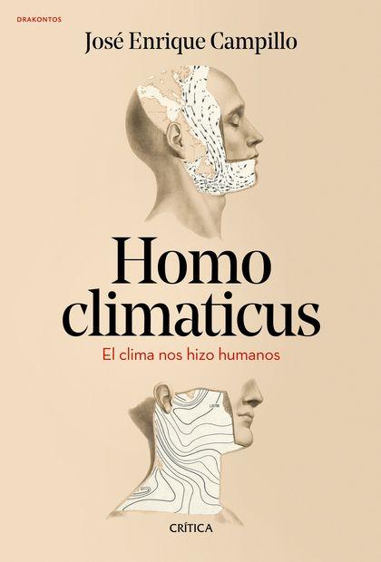 HOMO CLIMATICUS                                                                 EL CLIMA NOS HI