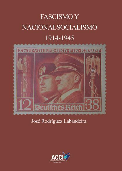 FASCISMO Y NACIONALSOCIALISMO 1914-1945.