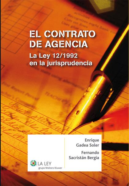 EL CONTRATO DE AGENCIA : LA LEY 12-1992 EN LA JURISPRUDENCIA