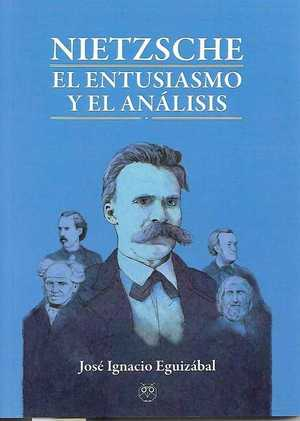 NIETZSCHE. EL ENTUSIASMO Y EL ANÁLISIS.