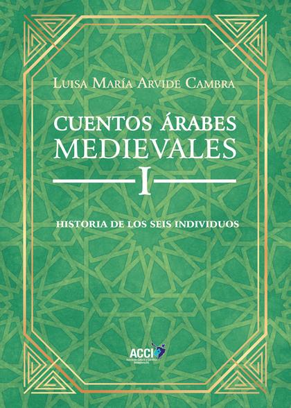 CUENTOS ÁRABES MEDIEVALES I                                                     HISTORIA DE LOS