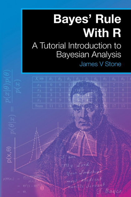 BAYES´ RULE WITH R. A TUTORIAL INTRODUCTION TO BAYESIAN ANALYSIS