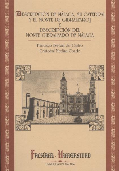 DESCRIPCIÓN DE MÁLAGA, SU CATEDRAL Y EL MONTE DE GIBRALFARO